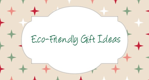 ecofriendly gift guide