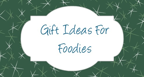 gift ideas for foodies
