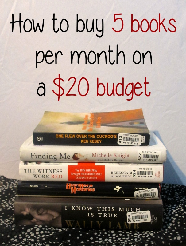 How to buy and read 5 books per month on a $20 a month budget while choosing your favorite books! Hint: no digging through Goodwill shelves required!