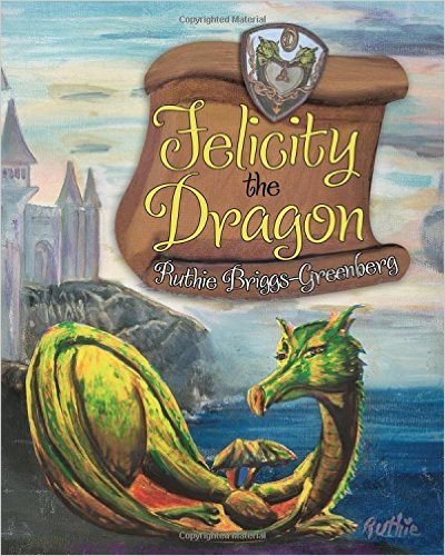 Felicity the Dragon by Ruthie Briggs - Greenberg Hardcover Book