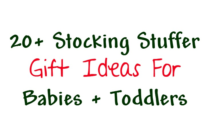 Stocking stuffer gift ideas for babies and toddlers - candy alternatives. Stocking stuffers for babies, 1 and 2 year old children.