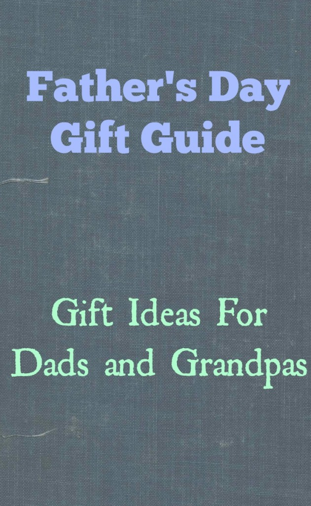 Father's day gift guide gift ideas for dads and grandpas