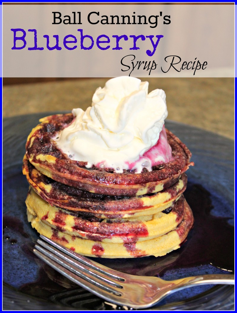 Blueberry Syrup Recipe: Ball Canning ~ 6th Annual Can-It-Forward Day Blueberry Syrup Recipe