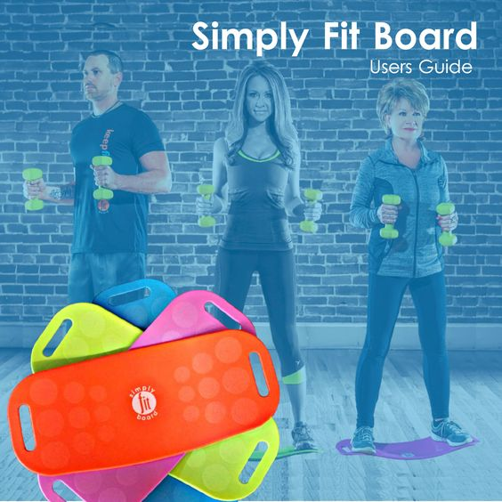 Simply Fit Board: The Workout Board with a TwistFun, Easy Way to Engage Your Core in Minutes a Day!