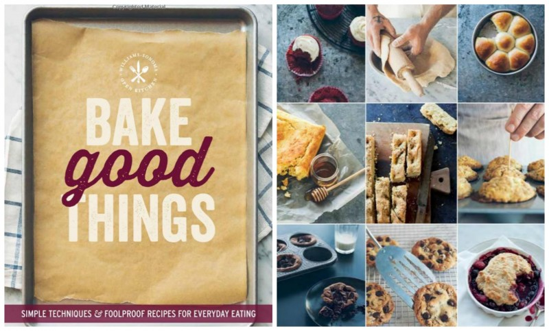 Get Cooking With Weldon Owen ~ Delicious Bread Sticks Recipe {Emily Reviews} bake good things simple techniques and foolproof recipes for everyday eating the editors of williams-sonoma