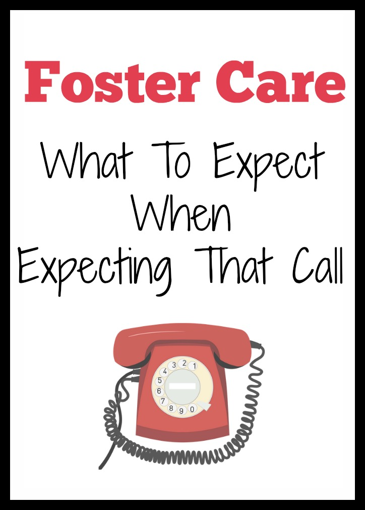 Foster Care ~ What To Expect When You're Expecting That Call
