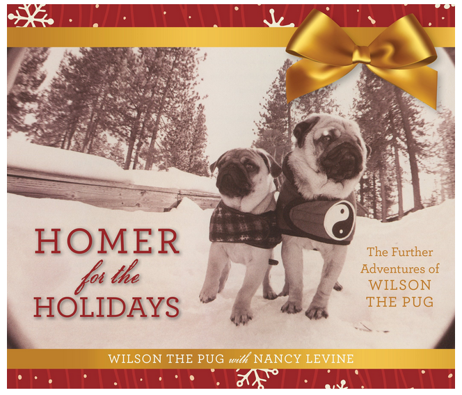 Homer for the Holidays: The Further Adventures of Wilson the Pug (Tao of Pug)
