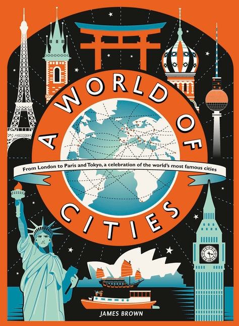 Candlewick Press A World of Cities author/illustrator: James Brown