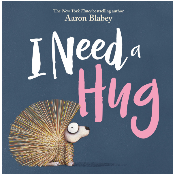 I Need a Hug Hardcover – December 26, 2018 by Aaron Blabey