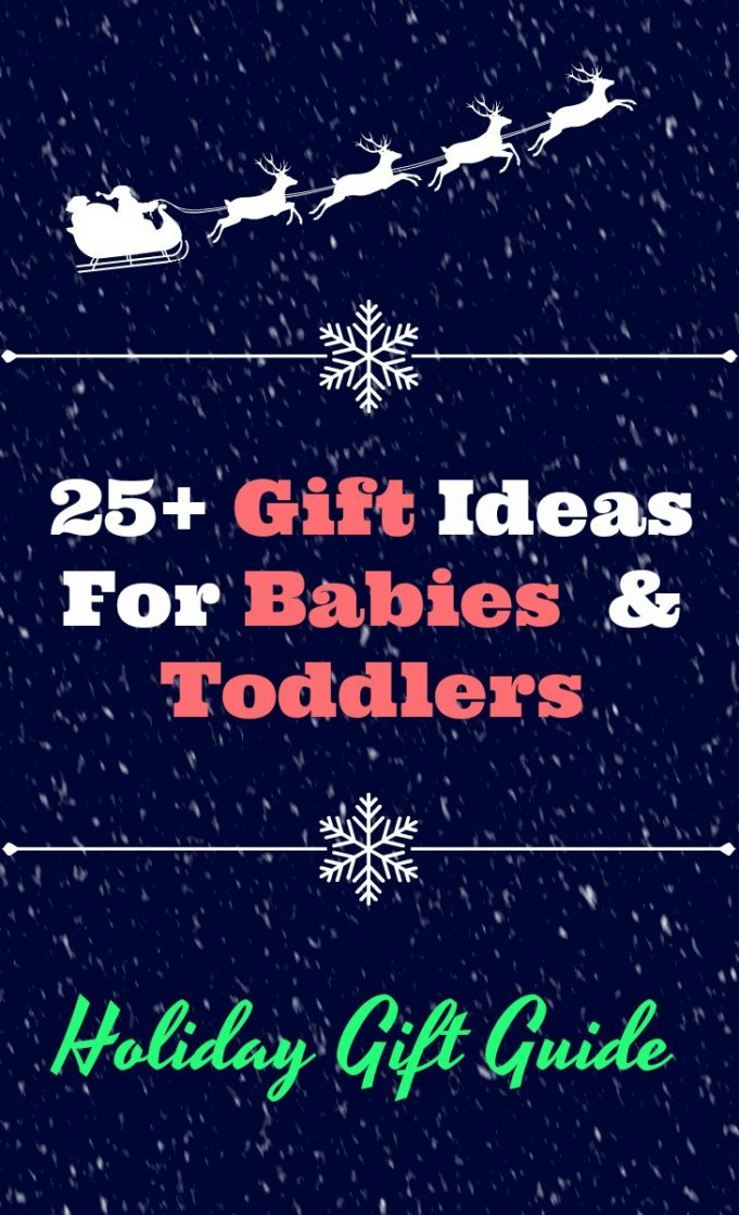25+ gift ideas for babies and toddlers. Gift guide for newborns to age 3. #babygifts #babygiftideas #toddlergifts #toddlergiftideas #1yearoldgifts #2yearoldgifts