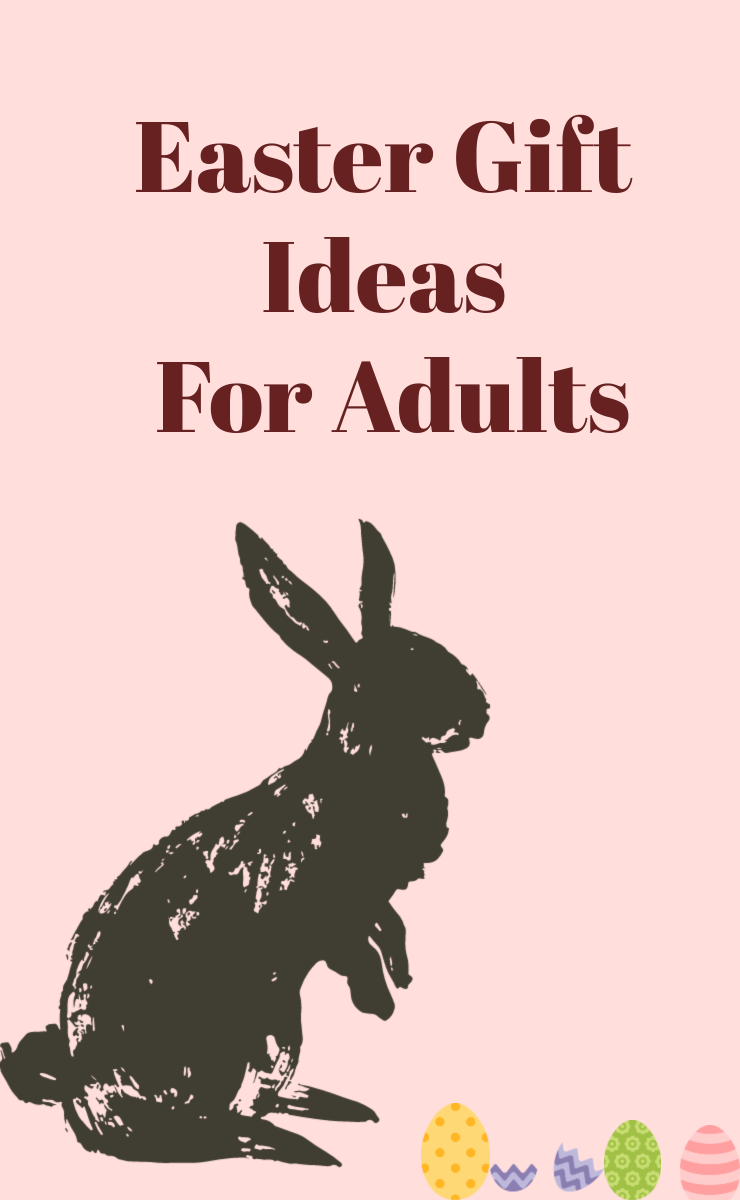 Easter gift ideas for adults 2020 easter gift guide