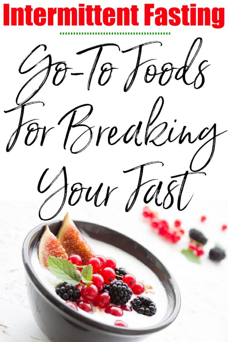 Go-To Foods For Breaking Your Fast / Intermittent Fasting Help