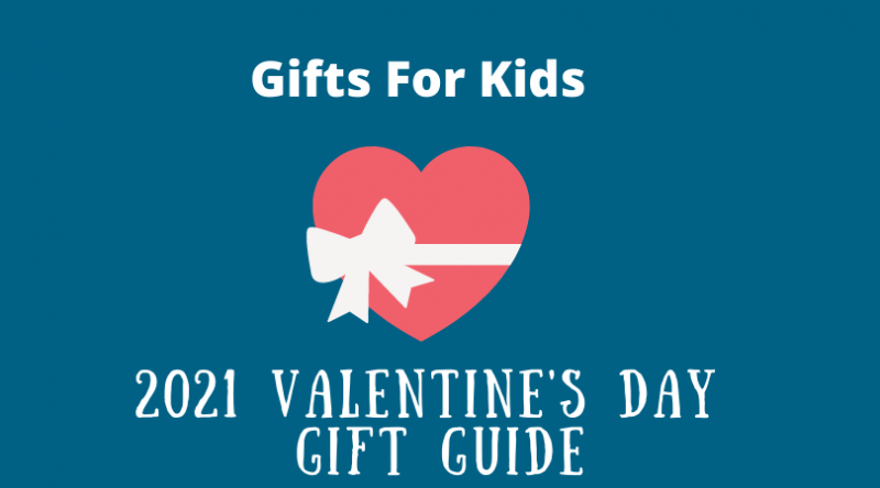 Valentine's Day gift guide for kids 2021