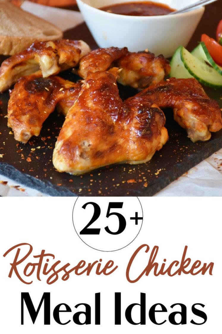 25+ Rotisserie Chicken Meal Ideas