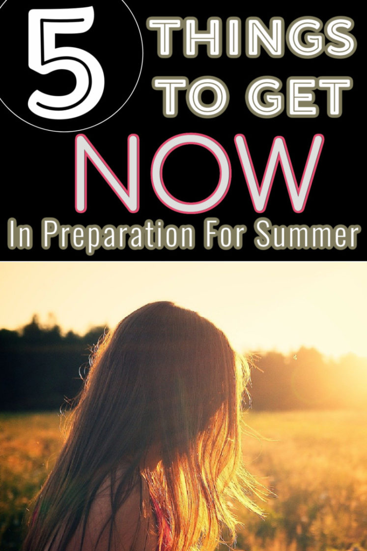 5 Things You Should Get NOW To Prepare For Summer
