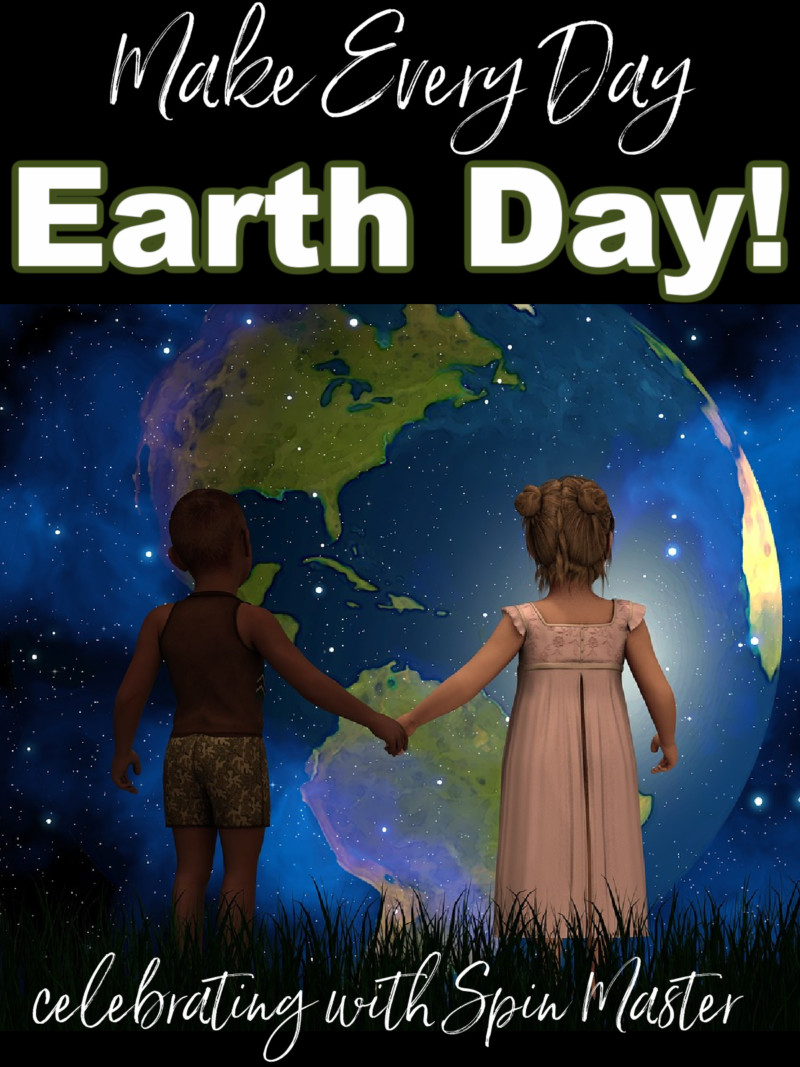 Make Earth Day Every Day (With Spin Master)
